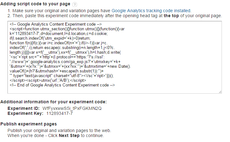 To start the Google Analytics AB testing, you need to insert code on both the original and test page.